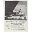 """1948 Douglas Aircraft Company Ad """"If it's a DC-6 ... it's a Douglas!"""""""