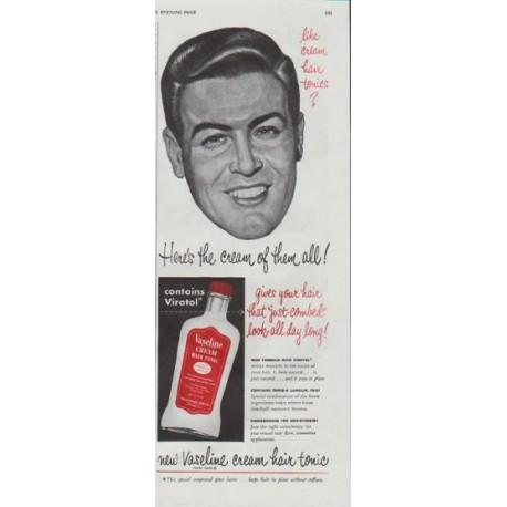 """1948 Vaseline Ad """"like cream hair tonics?"""""""