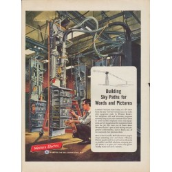 """1953 Western Electric Ad """"Building Sky Paths"""""""