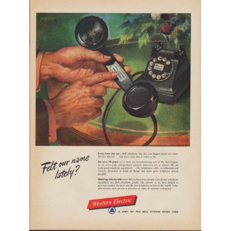 """1953 Western Electric Ad """"Felt our name lately?"""""""
