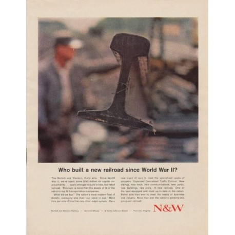 """1963 Norfolk and Western Ad """"Who built a new railroad"""""""