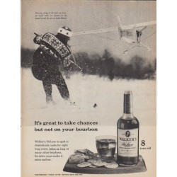 "1961 Walker's Bourbon Ad ""It's great to take chances"""