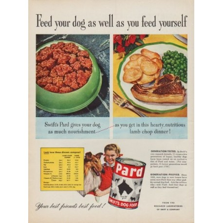 "1950 Swift's Pard dog food Ad ""Feed your dog as well as you feed yourself"""
