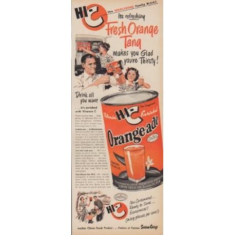 """1950 HI-C Orange-ade Ad """"Fresh Orange Tang makes you Glad you're Thirsty!"""""""