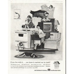"1956 International Harvester Ad ""it reached you by truck"""