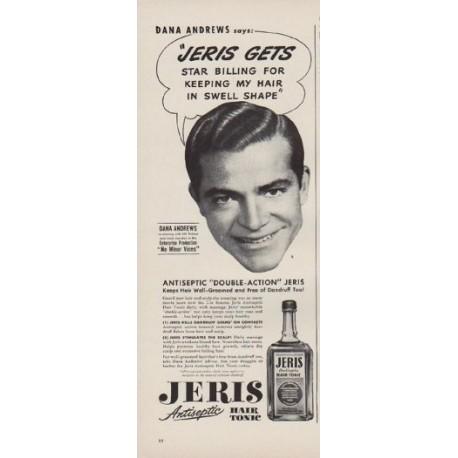 "1949 Jeris Hair Tonic Ad ""Dana Andrews says:"""
