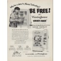 "1952 Westinghouse Ad ""Why be a slave to Messy Defrosting?"""