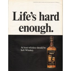"1967 Calvert Whiskey Ad ""Life's hard enough"""