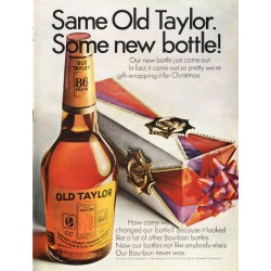 "1967 Old Taylor Bourbon Ad ""Some new bottle"""