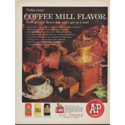 "1961 A&P Coffee Ad ""enjoy Coffee Mill Flavor"""