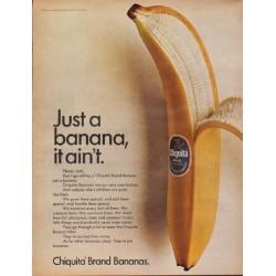 "1967 Chiquita Ad ""Just a banana, it ain't."""
